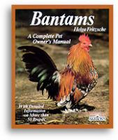 Bantams: A Complete Pet Owner's Manual